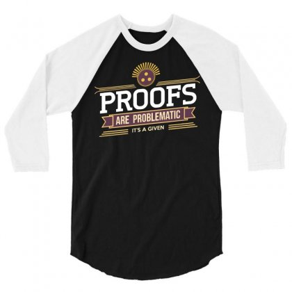 Proofs 3/4 Sleeve Shirt Designed By Milaart