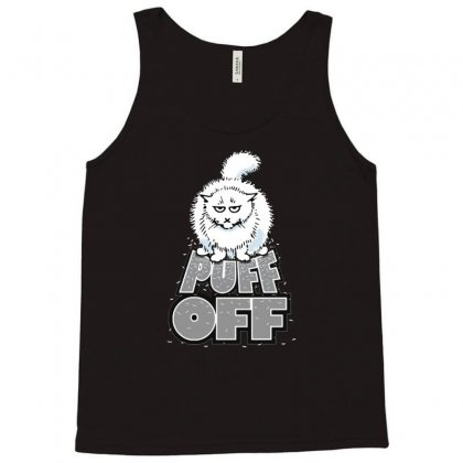 Puff Off Tank Top Designed By Milaart