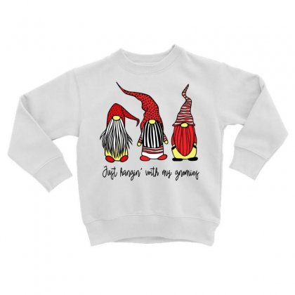 Just Hangin' With My Gnomies Toddler Sweatshirt Designed By Omer Acar