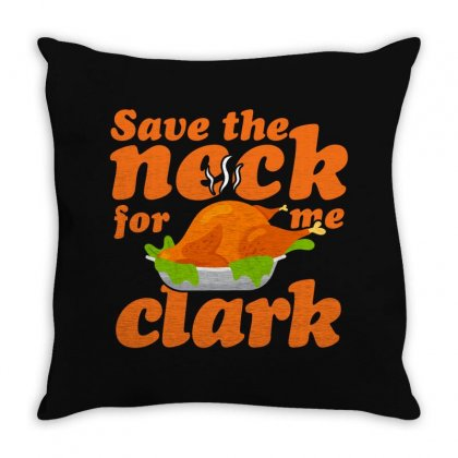 Save The Neck For Me Clark Throw Pillow Designed By Sengul