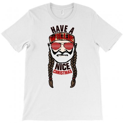 Have A Willie Nice Christmas T-shirt Designed By Gurkan
