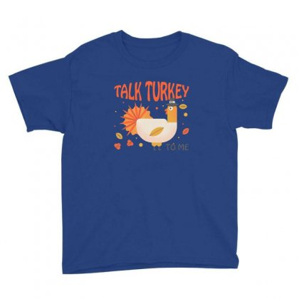 Cute Thanksgiving Day Gift Funny Talk Turkey Youth Tee Designed By Sr88