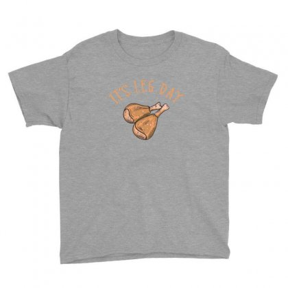Its Leg Day Funny Thanksgiving Youth Tee Designed By Sr88