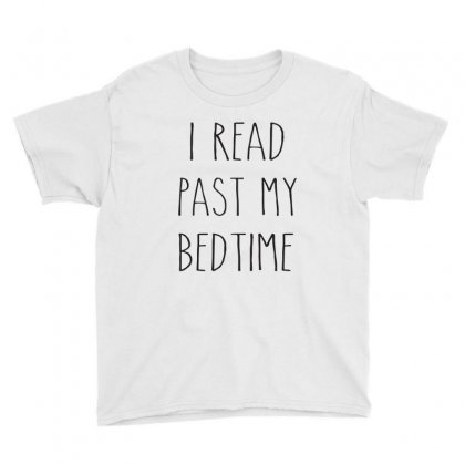 I Read Past My Bedtime T-shirt, Birthday Gift For Bff, Funny Shirt Youth Tee Designed By Cuser2324