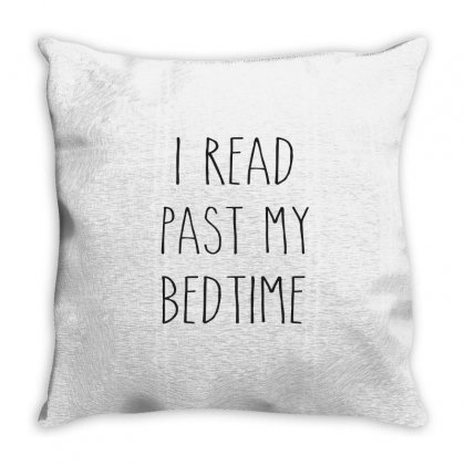 I Read Past My Bedtime T-shirt, Birthday Gift For Bff, Funny Shirt Throw Pillow Designed By Cuser2324