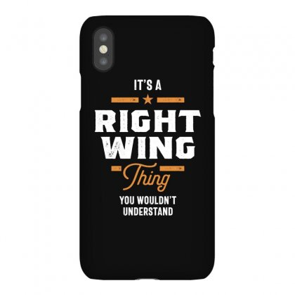 A Right Wing Thing, You Wouldn't Understand Iphonex Case Designed By Cidolopez