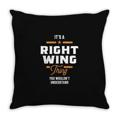 A Right Wing Thing, You Wouldn't Understand Throw Pillow Designed By Cidolopez