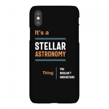 A Stellar Astronomy Thing You Wouldn't Understand Iphonex Case Designed By Cidolopez