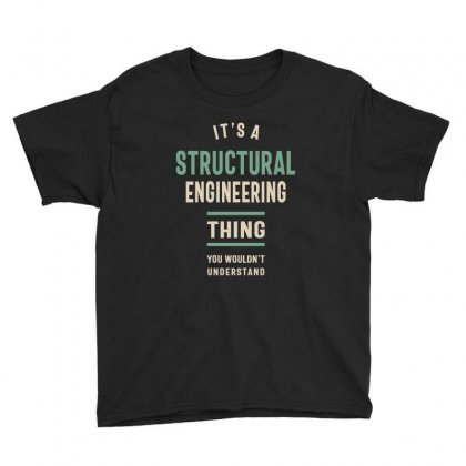 A Structural Engineering Thing You Wouldn't Understand Youth Tee Designed By Cidolopez