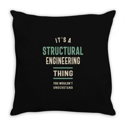 A Structural Engineering Thing You Wouldn't Understand Throw Pillow Designed By Cidolopez
