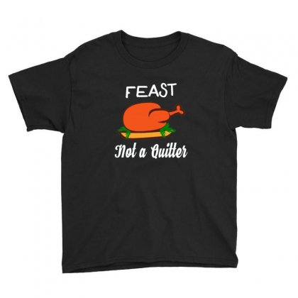Feast   Not A Quitter Thanksgiving Turkey Youth Tee Designed By Sr88