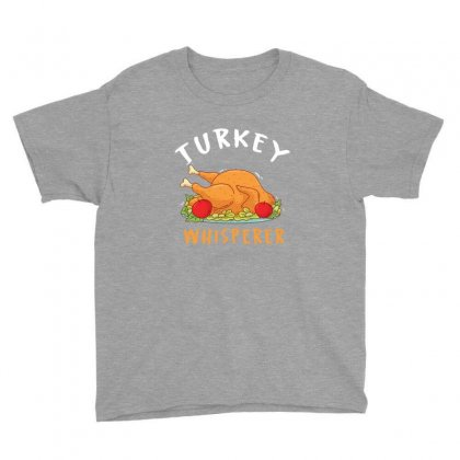Turkey Whisperer Funny Thanksgiving Youth Tee Designed By Sr88