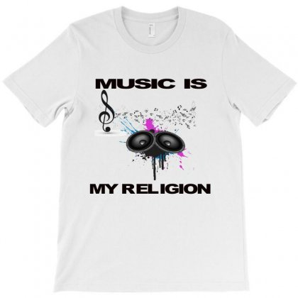 Music Is My Religion T-shirt Designed By Alparslan