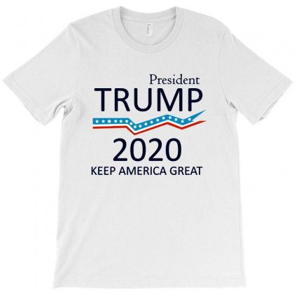 President Trump 2020   Keep America Great T-shirt Designed By Rodgergise