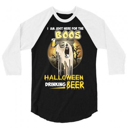 I Am Just Here For The Boos Halloween Drinking Beer 3/4 Sleeve Shirt Designed By Wizarts