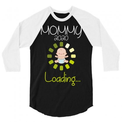 Mommy 2020 Loading... 3/4 Sleeve Shirt Designed By Wizarts