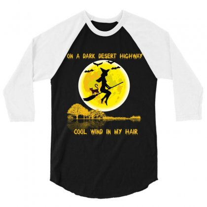 On A Dark Desert Highway Cool Wind In My Hair 3/4 Sleeve Shirt Designed By Wizarts