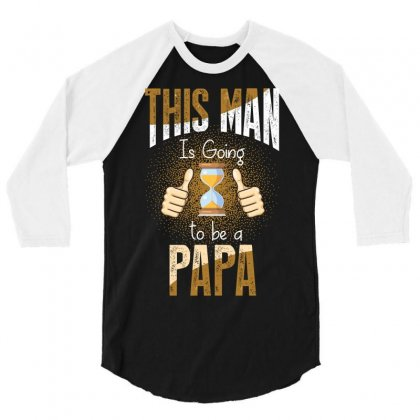 This Man Is Going To Be A Papa 3/4 Sleeve Shirt Designed By Wizarts