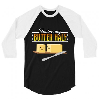 You're My Butter Half 3/4 Sleeve Shirt Designed By Wizarts