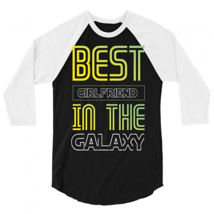 Best Girlfriend In The Galaxy 3/4 Sleeve Shirt Designed By Wizarts