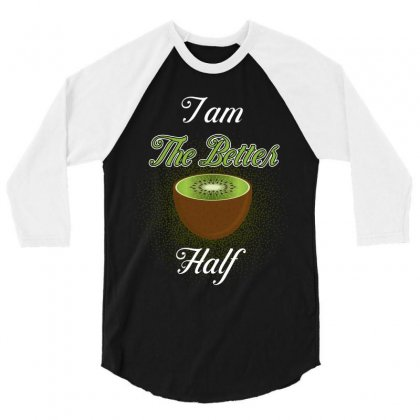 I Am The Better Half 3/4 Sleeve Shirt Designed By Wizarts