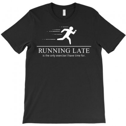 Running Late T-shirt Designed By Milaart