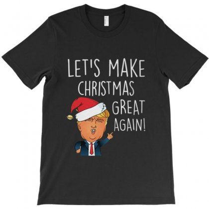 Trump Let's Make Christmas Great Again T-shirt Designed By Kakashop