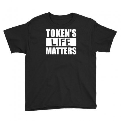 Tokens Life Matters Youth Tee Designed By Erryshop