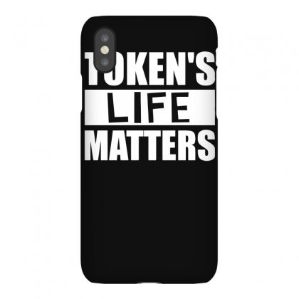Tokens Life Matters Iphonex Case Designed By Erryshop