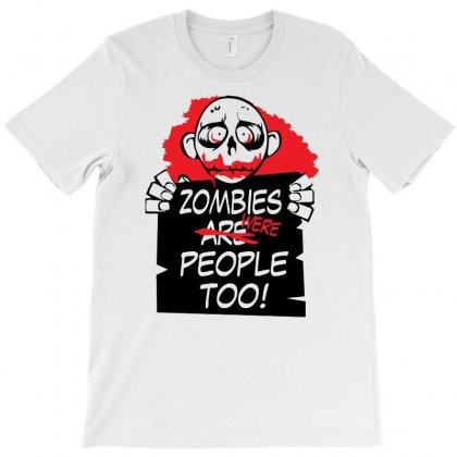 Zombies Were People T-shirt Designed By Erryshop