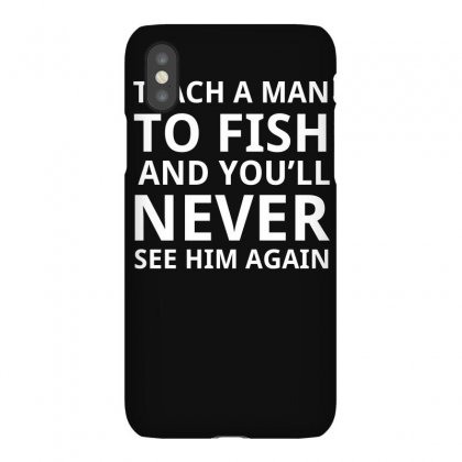 Teach A Man To Fish Iphonex Case Designed By Lyly