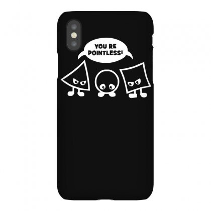 You're Pointless Iphonex Case Designed By Lyly