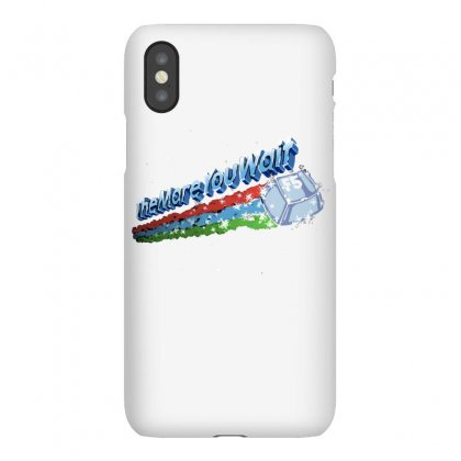 The More You Wait Iphonex Case Designed By Dameart