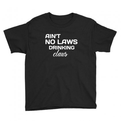 Ain't No Laws Drinking Claws Youth Tee Designed By Sr88
