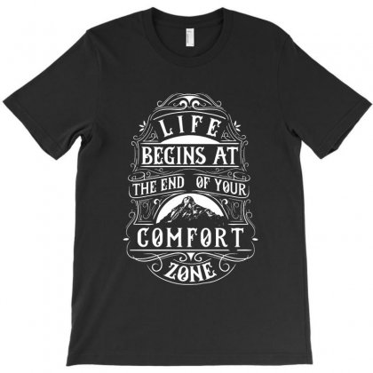 The End Of Your Comfort Zone T-shirt Designed By Rodgergise