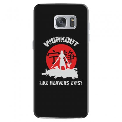 Workout   Like Reavers Exist Samsung Galaxy S7 Case Designed By Rodgergise