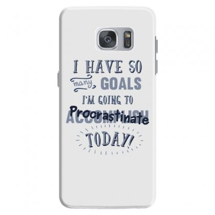 Today's Goals Are Tomorrow's Problem Samsung Galaxy S7 Case Designed By Dameart