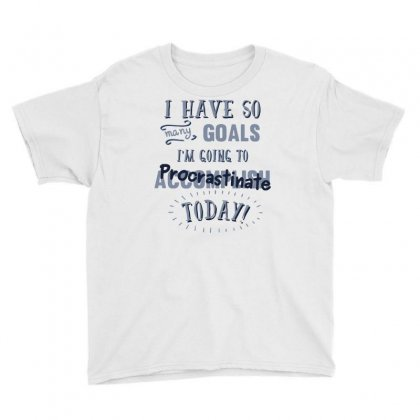 Today's Goals Are Tomorrow's Problem Youth Tee Designed By Dameart