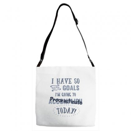 Today's Goals Are Tomorrow's Problem Adjustable Strap Totes Designed By Dameart