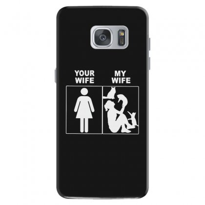 Your Wife My Wife Samsung Galaxy S7 Case Designed By Rodgergise