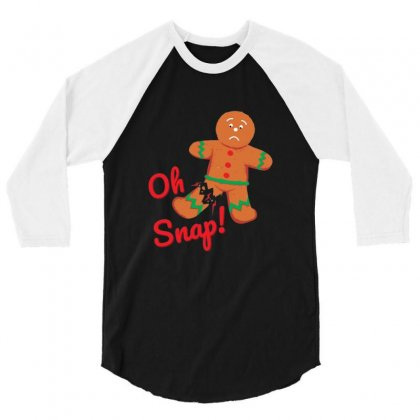 Oh Snap Funny Gingerbread Man Christmas 3/4 Sleeve Shirt Designed By Sr88