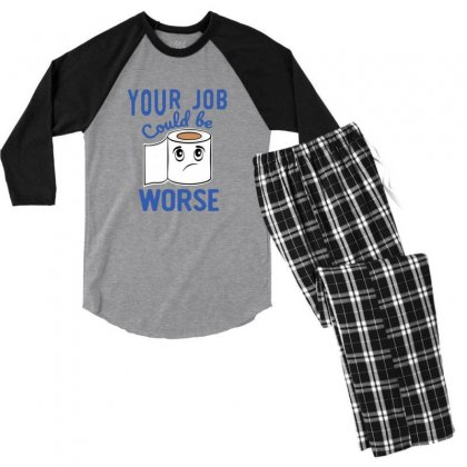 Funny Your Job Could Be Worse Toilet Paper Men's 3/4 Sleeve Pajama Set Designed By Sr88