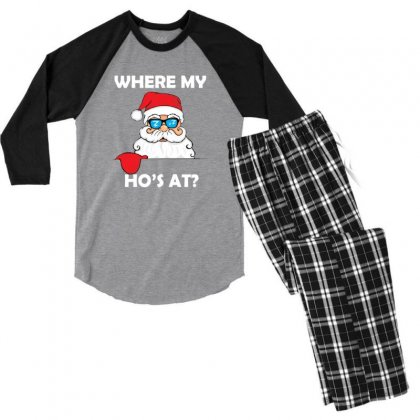 Where My Ho's At Funny Santa Christmas Holiday Men's 3/4 Sleeve Pajama Set Designed By Sr88