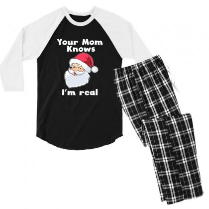Your Mom Knows I'm Real Funny Santa Claus Christmas Men's 3/4 Sleeve Pajama Set Designed By Sr88