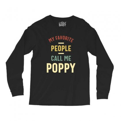 Mens My Favorite People Call Me Poppy Father's Day Gift Long Sleeve Shirts Designed By Cidolopez
