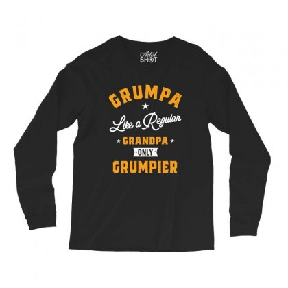 Grumpa Like A Regular Grandpa Only Grumpier Papa Fathers Day Long Sleeve Shirts Designed By Cidolopez