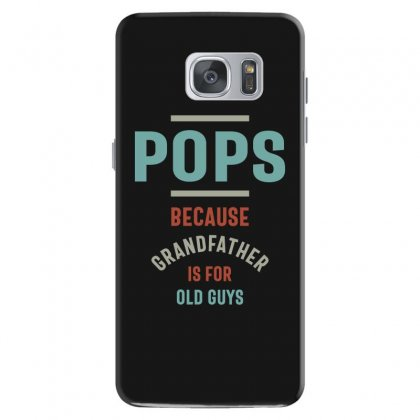 Mens Pops Because Grandfather Is For Old Guys Samsung Galaxy S7 Case Designed By Cidolopez