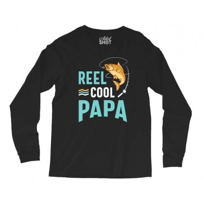 Reel Cool Papa Fishing Gift Father's Day Funny Long Sleeve Shirts Designed By Cidolopez