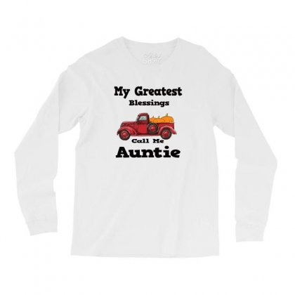 My Greatest Blessings Call Me Auntie Pumpkin Thanksgiving Long Sleeve Shirts Designed By Alparslan