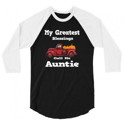 My Greatest Blessings Call Me Auntie Pumpkin Thanksgiving 3/4 Sleeve Shirt Designed By Alparslan